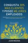 Conquista 30% Más Clientes Y Posee Mejores Empleados: Guía práctica para la inclusión de personas con disCapacidad ganando un mayor impacto económico Cover Image
