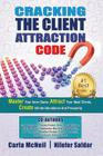 Cracking The Client Attraction Code: Master Your Inner Game, Attract Your Ideal Clients, Create Infinite Abundance And Prosperity Cover Image