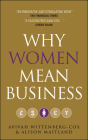 Why Women Mean Business: Understanding the Emergence of Our Next Economic Revolution Cover Image