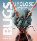Bugs Up Close: A Magnified Look at the Incredible World of Insects Cover Image