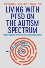 Living with Ptsd on the Autism Spectrum: Insightful Analysis with Practical Applications Cover Image