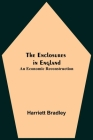 The Enclosures In England: An Economic Reconstruction Cover Image