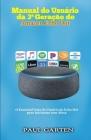 Manual do usuário da 3a Geração do Amazon Echo Dot: O Essencial Guia do Usuário do Echo Dot para Iniciantes com Alexa Cover Image