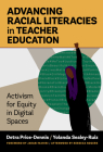 Advancing Racial Literacies in Teacher Education: Activism for Equity in Digital Spaces Cover Image