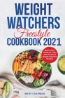 Weight Watchers Freestyle Cookbook 2021: Quick, Easy, Healthy & Tasty WW Freestyle Weight Watchers Recipes Cover Image