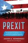 Prexit: Forjando el camino a la soberanía puertorriqueña Cover Image