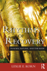 Rhythms of Recovery: Trauma, Nature, and the Body Cover Image