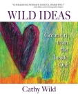 Wild Ideas: Creativity from the Inside Out Cover Image