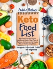 Keto Food List: Ketogenic Diet Quick Guide for Beginners: Keto Food List with Macros, Nutritional Charts Meal Plans & Recipes with Cal Cover Image