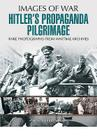 Hitler's Propaganda Pilgrimage Cover Image