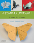 Advanced Origami: An Artist's Guide to Performances in Paper: Origami Book with 15 Challenging Projects Cover Image
