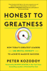 Honest to Greatness: How Today's Greatest Leaders Use Brutal Honesty to Achieve Massive Success Cover Image