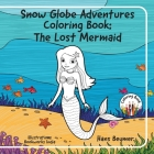 Snow Globe Adventures Coloring Book: The Lost Mermaid Cover Image