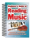Beginner's Guide to Reading Music: Easy to Use, Easy to Learn; A Simple Introduction for All Ages (Easy-To-Use) Cover Image