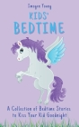 Kids' Bedtime: A Collection of Bedtime Stories to Kiss Your Kid Goodnight Cover Image