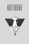 Spaceship Notebook: space gifts for space lovers and men and women and kids - Lined notebook/journal/logbook Cover Image