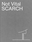 Not Vital: Scarch Cover Image