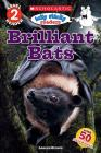 Icky Sticky: Brilliant Bats (Scholastic Reader, Level 2) Cover Image