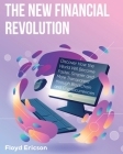 The New Financial Revolution: Discover How the World Will Become Faster, Simpler and More Transparent through Blockchain and Cryptocurrencies Cover Image