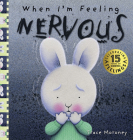 When I'm Feeling Nervous: 15th Anniversary Edition (The Feelings Series) Cover Image