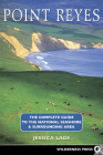 Point Reyes: The Complete Guide to the National Seashore & Surrounding Area Cover Image