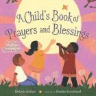 A Child's Book of Prayers and Blessings: From Faiths and Cultures Around the World Cover Image