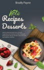 Keto Recipes Desserts: The 35+ Quick and Super Easy, Low-Carb, Sugar-Free, Low Cholesterol, & Full of Ketogenic Bomb Desserts Recipes Bundle Cover Image