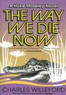 The Way We Die Now (Hoke Moseley Detective Series #4) Cover Image