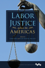 Labor Justice across the Americas (Working Class in American History) Cover Image