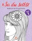 #Sei du selbst - Band 1: Malbuch für Erwachsene (Mandalas) - Anti-Stress - 25 Bilder zum Ausmalen Cover Image