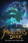 Merciless Dark: The Mystery of the Eclipse Island Cover Image