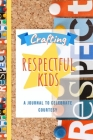 Crafting Respectful Kids: A Journal to Celebrate Courtesy Cover Image