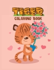 Tiger Coloring Book: Coloring and Activity Books for Kids ages 4-8 Cover Image
