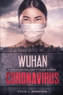 Wuhan Coronavirus: A Concise & Rational Guide to the 2020 Outbreak Cover Image