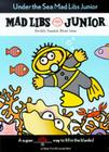 Under the Sea Mad Libs Junior Cover Image