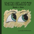 Who Do I Belong To?: Book 1 - Eyes Cover Image