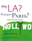 Why LA? Pourquoi Paris?: An Artistic Pairing of Two Iconic Cities Cover Image