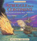 Struggle for a Continent: The French and Indian Wars: 1689-1763 Cover Image
