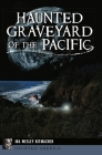 Haunted Graveyard of the Pacific (Haunted America) Cover Image