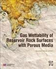 Gas Wettability of Reservoir Rock Surfaces with Porous Media Cover Image
