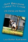 Just Because I Used To Could: Life Stories and Beyond Cover Image