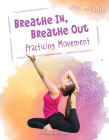 Breathe In, Breathe Out: Practicing Movement (Just Breathe) Cover Image