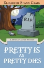 Pretty is as Pretty Dies (Myrtle Clover Cozy Mystery #1) Cover Image