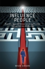 Influence PEOPLE: Powerful Everyday Opportunities to Persuade that are Lasting and Ethical Cover Image