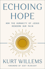 Echoing Hope: How the Humanity of Jesus Redeems Our Pain Cover Image