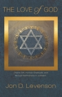 The Love of God: Divine Gift, Human Gratitude, and Mutual Faithfulness in Judaism (Library of Jewish Ideas #17) Cover Image