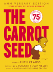 The Carrot Seed 60th Anniversary Edition Cover Image