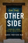 On The Other Side: A Brown Girl's Journey to Find Hope Through Depression Cover Image