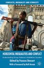 Horizontal Inequalities and Conflict: Understanding Group Violence in Multiethnic Societies Cover Image