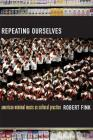 Repeating Ourselves: American Minimal Music as Cultural Practice Cover Image